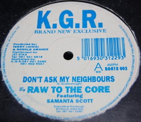 Raw To The Core Feat Samantha Scott ‎– Don't Ask My Neighbours