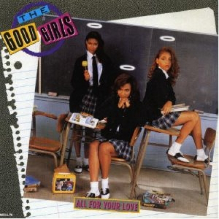 The Good Girls ?– All For Your Love