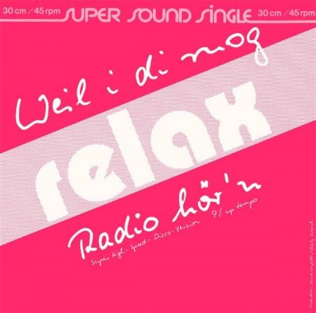 Relax – Weil I Di Mog / Radio Hör'n