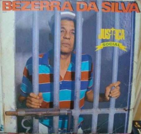 Bezerra Da Silva – Justiça Social
