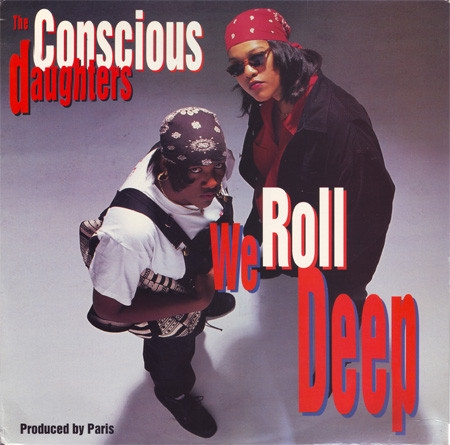 The Conscious Daughters ‎– We Roll Deep