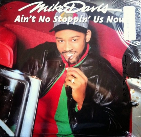 Mike Davis ?– Aint No Stoppin Us Now