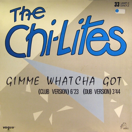 The Chi-Lites ?– Gimme Whatcha Got (Club Version)