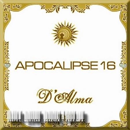 Apocalipse 16 – D Alma