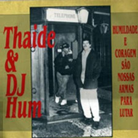 Thaide & DJ Hum ?– Humildade E Coragem São Nossas Armas Para Lutar