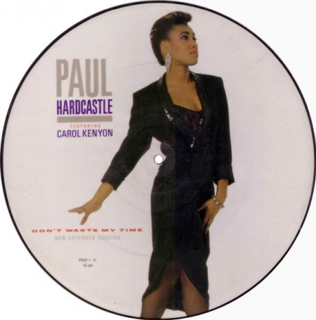 Paul Hardcastle Featuring Carol Kenyon ‎– Don't Waste My Time (New Extended Version)