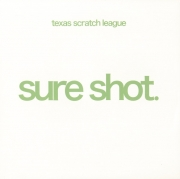 Texas Scratch League ‎– Sure Shot