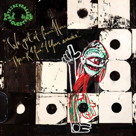 A Tribe Called Quest ?– We Got It From Here Thank You 4 Your Service