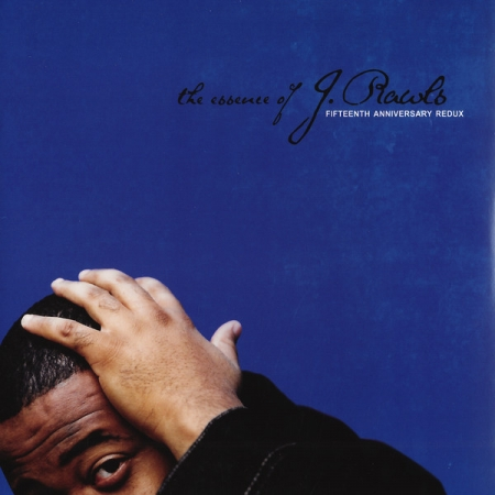 J. Rawls ‎– The Essence Of J. Rawls (Fifteenth Anniversary Redux)