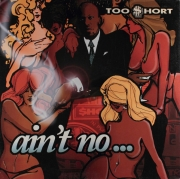 Too Short ‎– Ain't No