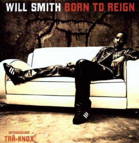 Will Smith ‎– Born To Reign