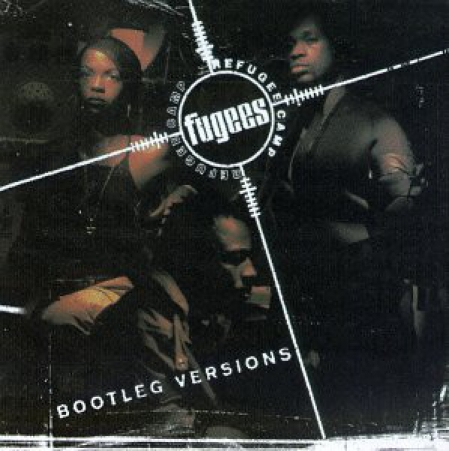 Fugees (Refugee Camp) ‎– Bootleg Versions