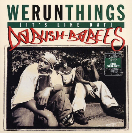 Da Bush-Babees ‎– We Run Things (Its Like Dat) / Original