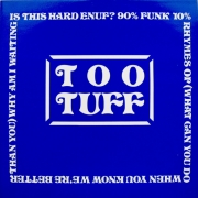 Too Tuff ‎– Is This Hard Enuf