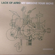 Lack Of Afro ‎– My Groove Your Move