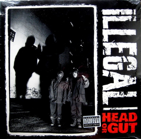 Illegal ‎– Head Or Gut
