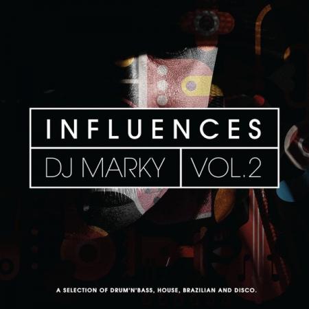 DJ Marky – Influences Vol. 2 (A Selection Of Drum 'N' Bass, House, Brazilian & Disco)