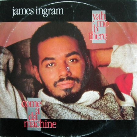 James Ingram ‎– Yah Mo B There