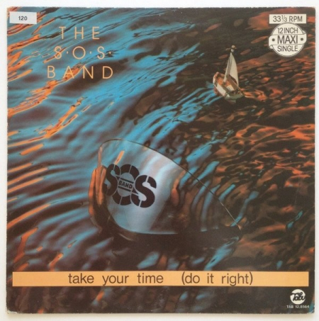The S.O.S. Band ‎– Take Your Time (Do It Right)