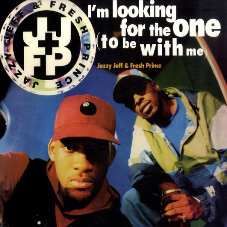 DJ Jazzy Jeff & The Fresh Prince ‎– I'm Looking For The One (To Be With Me)
