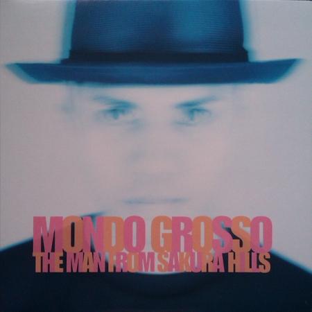 Mondo Grosso – The Man From The Sakura Hills (Remixes)