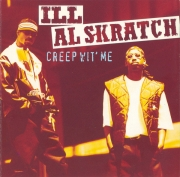 Ill Al Skratch ‎– Creep Wit' Me