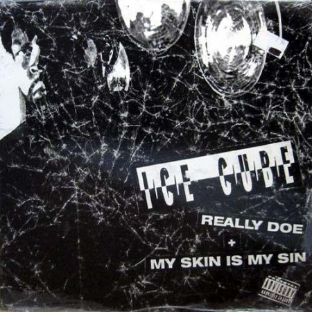 Ice Cube ?– Really Doe / My Skin Is My Sin