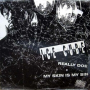 Ice Cube ‎– Really Doe / My Skin Is My Sin