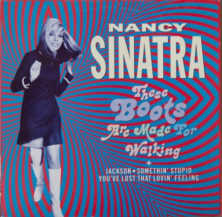 Nancy Sinatra ‎– These Boots Are Made For Walking