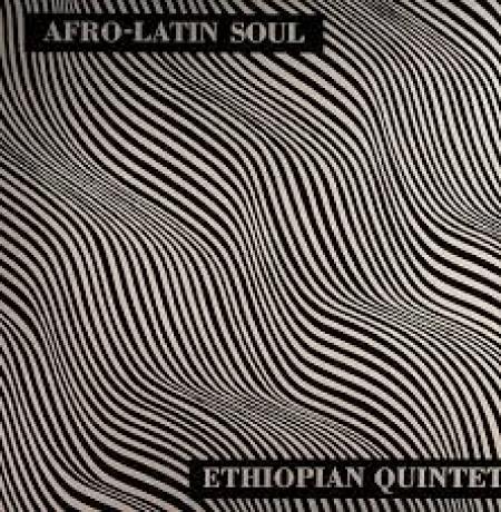 Ethiopian Quintet Afro - Latin Soul