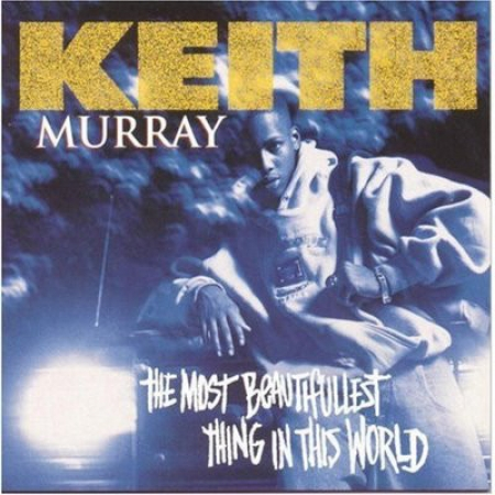 Keith Murray ‎– The Most Beautifullest Thing In This World