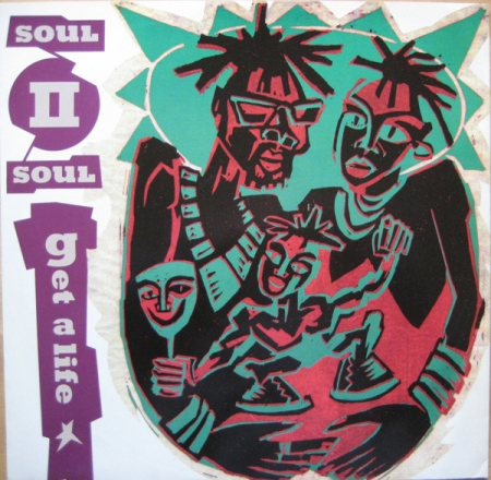 Soul II Soul ?– Get A Life