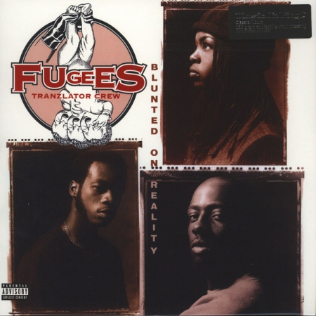 Fugees (Tranzlator Crew) ‎– Blunted On Reality