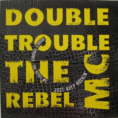 Double Trouble  Rebel MC  Just Keep Rockin