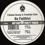 Fatman Scoop & Crooklyn Clan ‎– Be Faithful