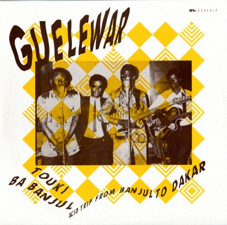 Guelewar – Touki Ba Banjul Acid Trip From Banjul To Dakar