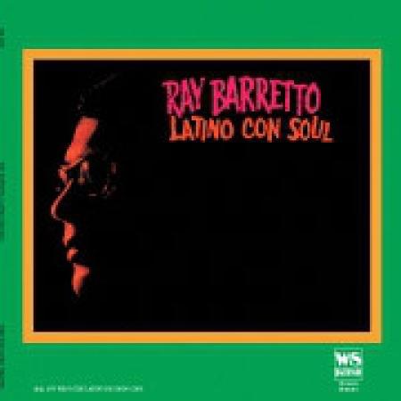 Ray Barretto – Latino Con Soul