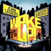 John Legend and The Roots ‎– Wake Up!