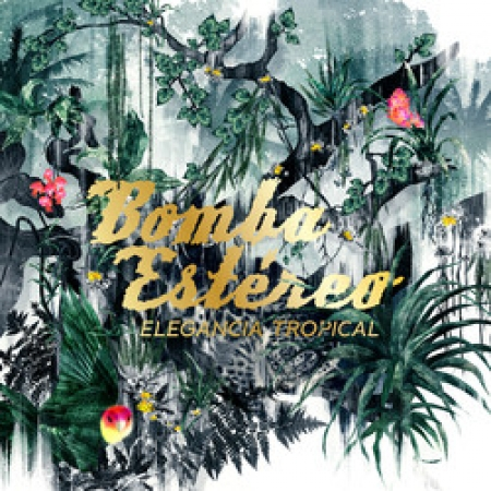 Bomba Estéreo ?– Elegancia Tropical