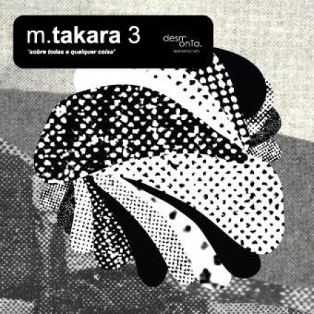 M. Takara – 3 - Sobre Todas E Qualquer Coisa
