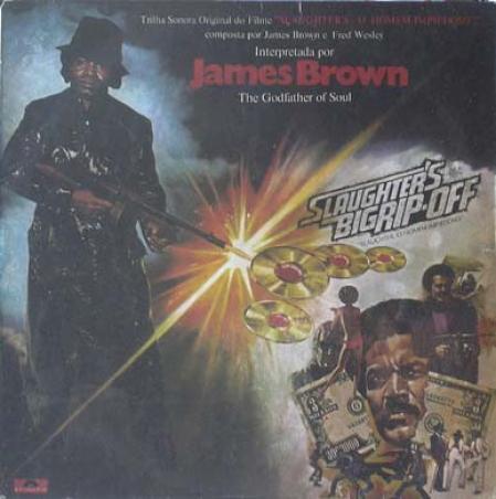 James Brown ?– Slaughters Big Rip Off (Slaughter O Homem Impiedoso)