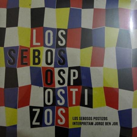 Los Sebosos Postizos – Los Sebosos Postizos (Interpretam Jorge Ben Jor)