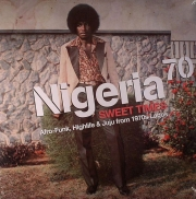 Nigeria 70 (Sweet Times: Afro-Funk, Highlife & Juju From 1970s Lagos)