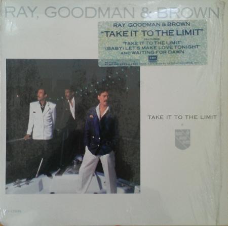 Ray Goodman & Brown ?– Take It To The Limit