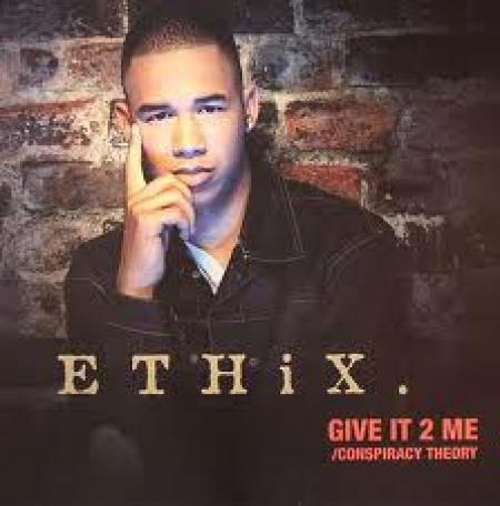 Ethix ?– Give It 2 Me