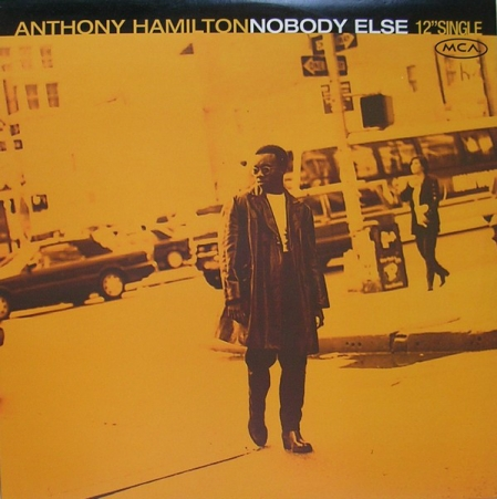 Anthony Hamilton ‎– Nobody Else
