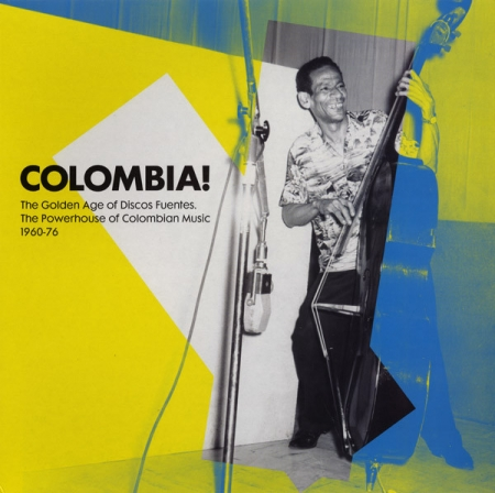 Colombia The Golden Age of Discos Fuentes - The Powerhouse of Colombian Music 1960-76
