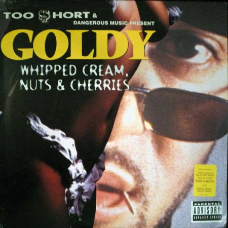 Too Short Goldy  ‎– Whipped Cream, Nuts & Cherries