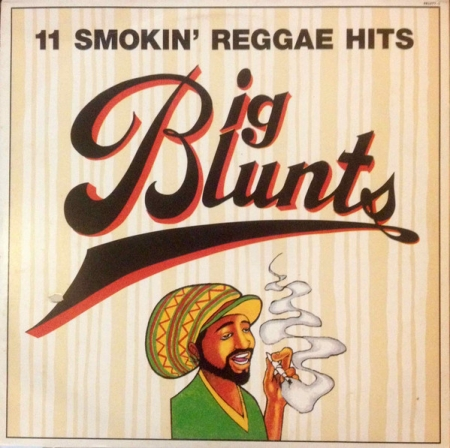 Big Blunts - 11 Smokin Reggae Hits