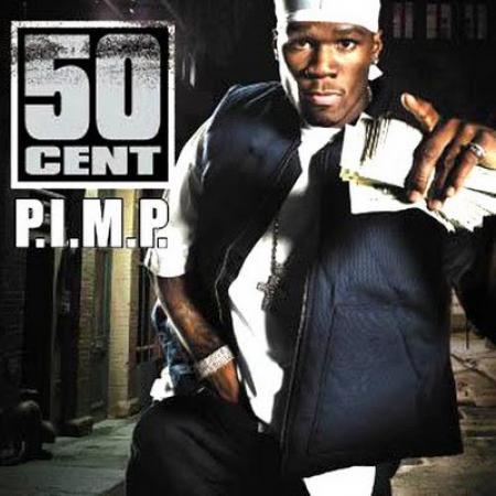 50 Cent ?– P.I.M.P.